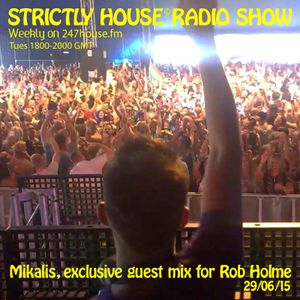 Strictly House© Radio Show Rob Holme With Mikalis