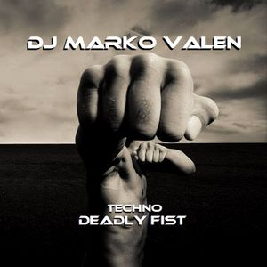 DJ MARKO VALEN - TECHNO - DEADLY FIST - BACK TO BACK RADIO