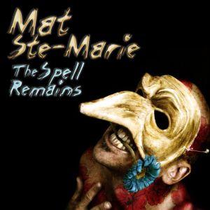 DJ Mat Ste-Marie - The Spell Remains - 2011