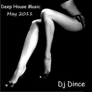 Dj Dince Deep House Music May 2011