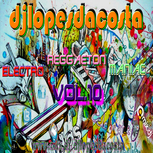 ELECTRO REGGAETON MANIAC VOL.10