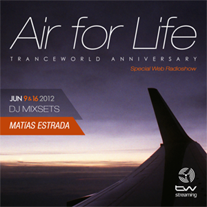 Matias Estrada Pres. 'Air For Life' Tranceworld Anniversary (16.05.12)
