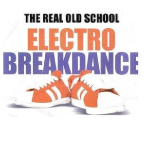 OLD SCHOOL HIP HOP ELECTRO BREAKIN' MIX