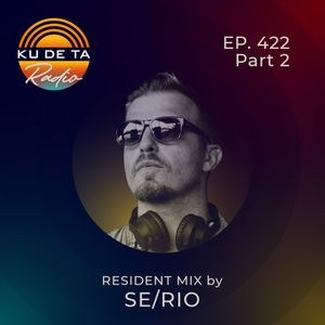 KU DE TA RADIO #422 PART 2 Resident mix by Se/Rio