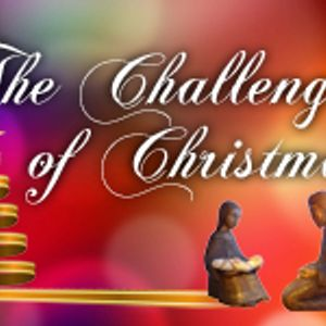 THE CHALLENGES OF CHRISTMAS - Beholding His Glory (Audio)