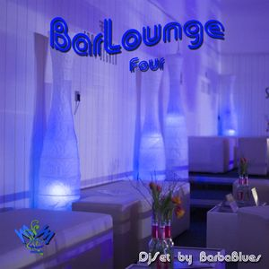 Bar Lounge Four - DjSet by BarbabBlues