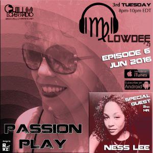 Passion Play Radio Show Ep 06