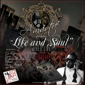 Amartre Entertainment Presents Life And Soul Volume 1 Mixed by Dj M Squared