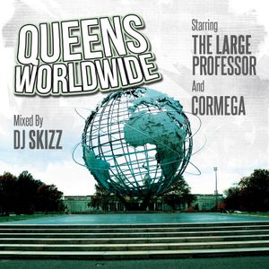 """Queens Worldwide"" Starring Large Professor & Cormega Mixed by DJ Skizz"