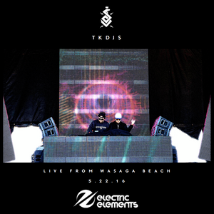TKDJS - Live from Electric Elements Festival, Wasaga Beach 05-22-16