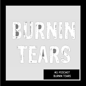 #11 Podcast: BURNIN TEARS    witclub.net