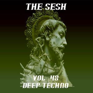 The Sesh Vol. - 48 - Deep Techno