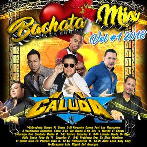 Dj Caluda Bachata Mix Vol # 1 2018 by dj caluda | Mixcloud
