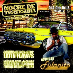 DJ A-Gee ORTIZ PRESENTS NOCHE DE TRAVESURA 3