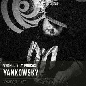 Vykhod Sily Podcast - Yankowsky Guest Mix