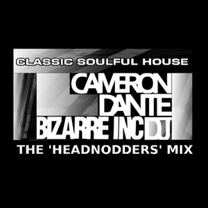 The 'HeadNodder' Soulful Classic House Mix - Cameron Dante