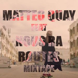 Matteo Quay (QDN) ft. Nous Ra - Routes Mixtape - From burning desert to ice forest_Chpt 1