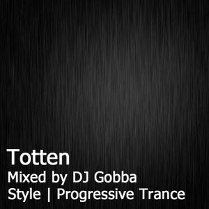 TOTTEN | Mixed by DJ Gobba