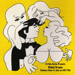 Global Grease with DJ Kim Sorise. April 6, 2014