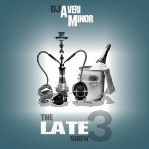 DJ Averi Minor - The Late Show 3
