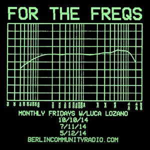 For The Freqs w/Luca Lozano - October 2014