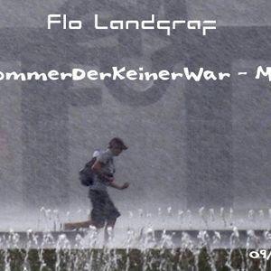 Flo Landgraf - Sommer Der Keiner War Mix - Sep2011