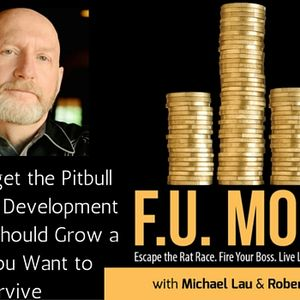 14: Larry Winget the Pitbull of Personal Development Says You Should Grow a Pair if You Want to Surv