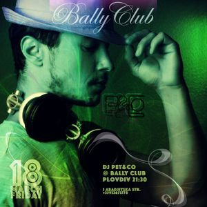 Pet&Co - DJ Set Recorded Live @ Bally Club, Plovdiv - 18 March 2016 - Part 1