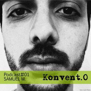 Konvent.0 Podcast #01 SAMUEL M.