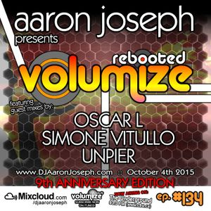 VOLUMIZE (Episode 134 w/ Oscar L, Simone Vitullo & UnPier Mixes) (Oct 2015) (9th Anniversary Show)