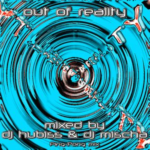 Paul Hubiss & Mischa - Out of reality (24.12.2000)