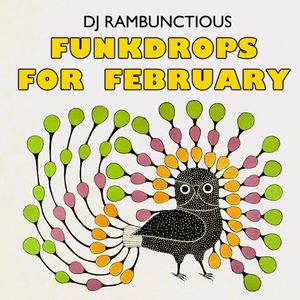 DJ Rambunctious - Funkdrops For February