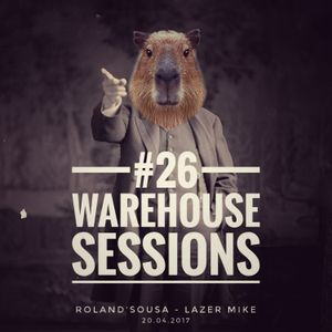 Warehouse Sessions #26: Lazer Mike / Roland'Sousa