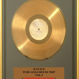 PURE GOLD HOUSE TRIP VOL 3 (AMSTERDAM SIDE)