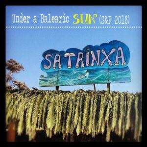 """Under a Balearic Sun"" Sa Trinxa - Ibiza (Vol 4) Sequenchill & Friends 2018 (2nd September)"