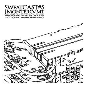 JMontero - SweatCAST#5