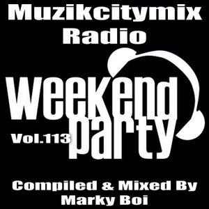 Marky Boi - Muzikcitymix Radio Mix Vol.113 (Weekend/Partymix)