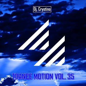 Dj. Crystino - Trance Motion Vol. 35
