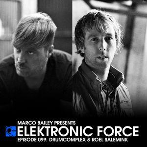 Elektronic Force Podcast 099 with Drumcomplex & Roel Salemink
