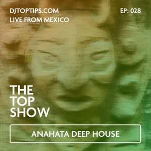 Anahata Deep House - Reflections of self - The Top Show E28