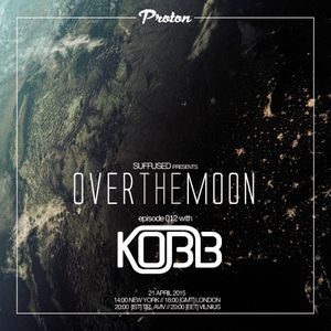 Suffused - Over the Moon 012 on Proton Radio