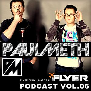 Flyer Podcast Vol. 06. : PaulMeth