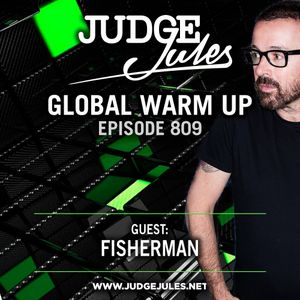 JUDGE JULES PRESENTS THE GLOBAL WARM UP EPISODE 809