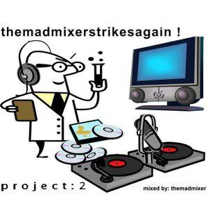 themadmixer project 02 - themadmixerstrikesagain!