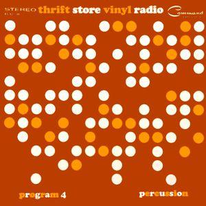 Thrift Store Vinyl Radio program 4 (percussion)