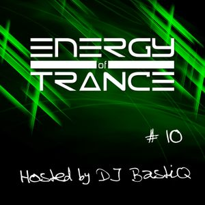 EoTrance #10 - Energy of Trance - hosted by DJ BastiQ