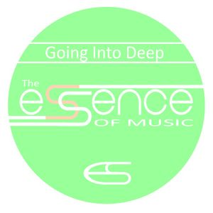 The ESSENCE of music 1 - going into deep (live mixed by dj daniel walker)