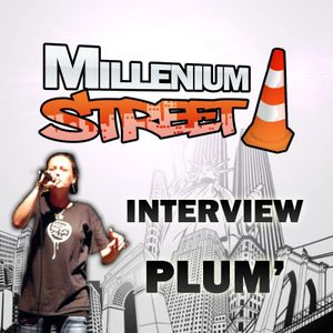 Millenium Street - Interview Plum'