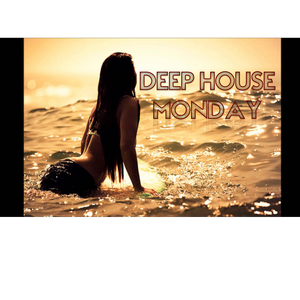 DEEP HOUSE MONDAY 13/06/16