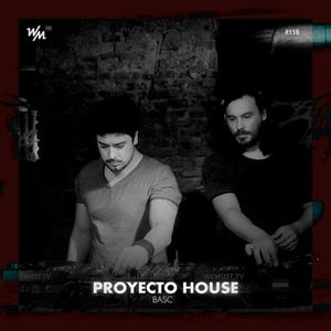 We Must Live #116 Feat. Proyecto House